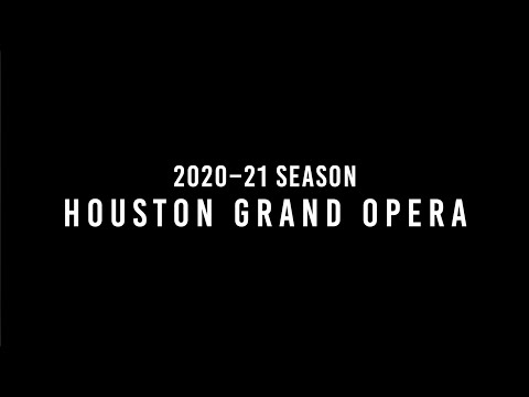 Houston Grand Opera's 2020–21 Season Announcement