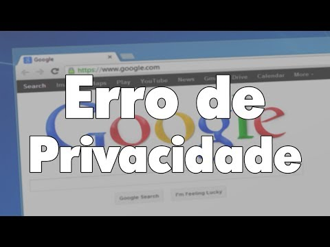Como resolver erro de privacidade do navegador