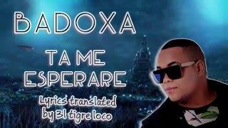 [Lyrics EN/PT] Badoxa - Ta me esperare letra