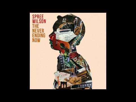 Spree Wilson - 4 - Transition (ft. Novel)  - The Never Ending Now -- HD