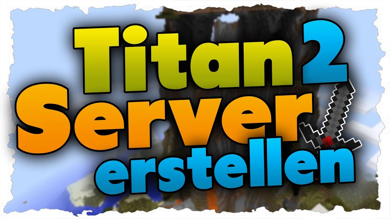 Titan Server Erstellen MinecraftTutorial YouTube - Minecraft server erstellen tutorial