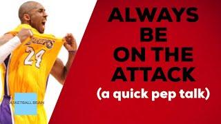 Always attack (Short Pep Talk)