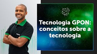 Webinar | Tecnologia GPON