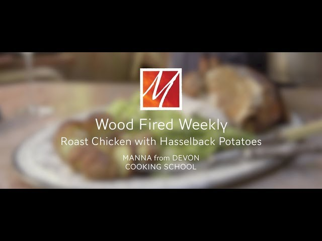 Manna from Devon's Woodfired Roast Chicken with Hasselback Potatoes
