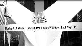 "Oculus, the Closed All-Seeing Eye at Ground Zero, to ""Open"" Each Year on 9/11"