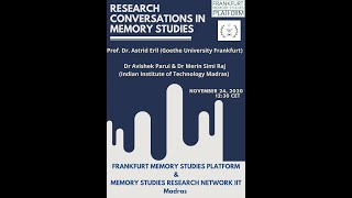 Frankfurt and IIT Madras Memory Studies Research Network - Research Conversations in Memory Studies-