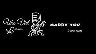 Ukulele Tutorial- Marry you (Bruno Mars)- Ukulele Viet