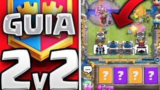 ¡¡ GUIA PARA GANAR 2vs2 !! | MEJORES CARTAS, ESTRATEGIA, TIPS Y CONSEJOS | Clash Royale [XHEO]