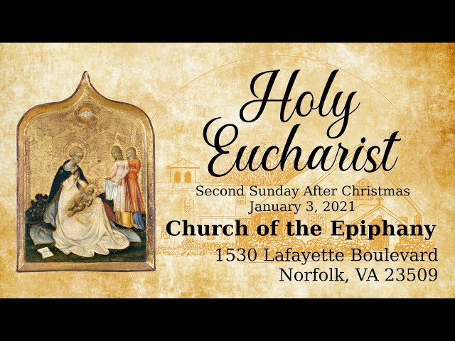 Holy Eucharist, Second Sunday After Christmas - January 3, 2021