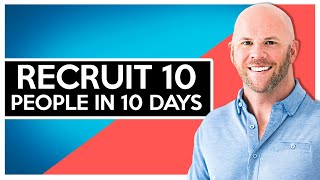How I Recruited 10 People in 10 Days in My Network Marketing Business