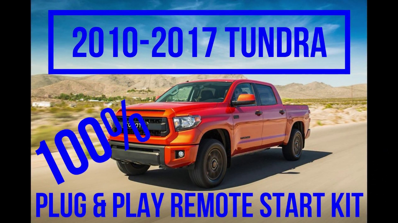 2010 2017 Toyota Tundra 100 Plug Play Remote Start Kit Full Starter Diagram Install