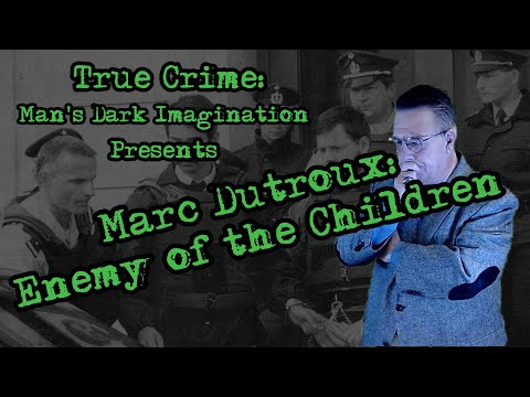 Marc Dutroux: Enemy of the Children [Part of a larger operation?]