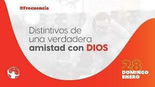 Distintivos de una verdadera amistad con Dios. | Frecuencia | Pastor Rony Madrid