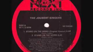 The Joubert Singers - Stand On The Word (Original Version)