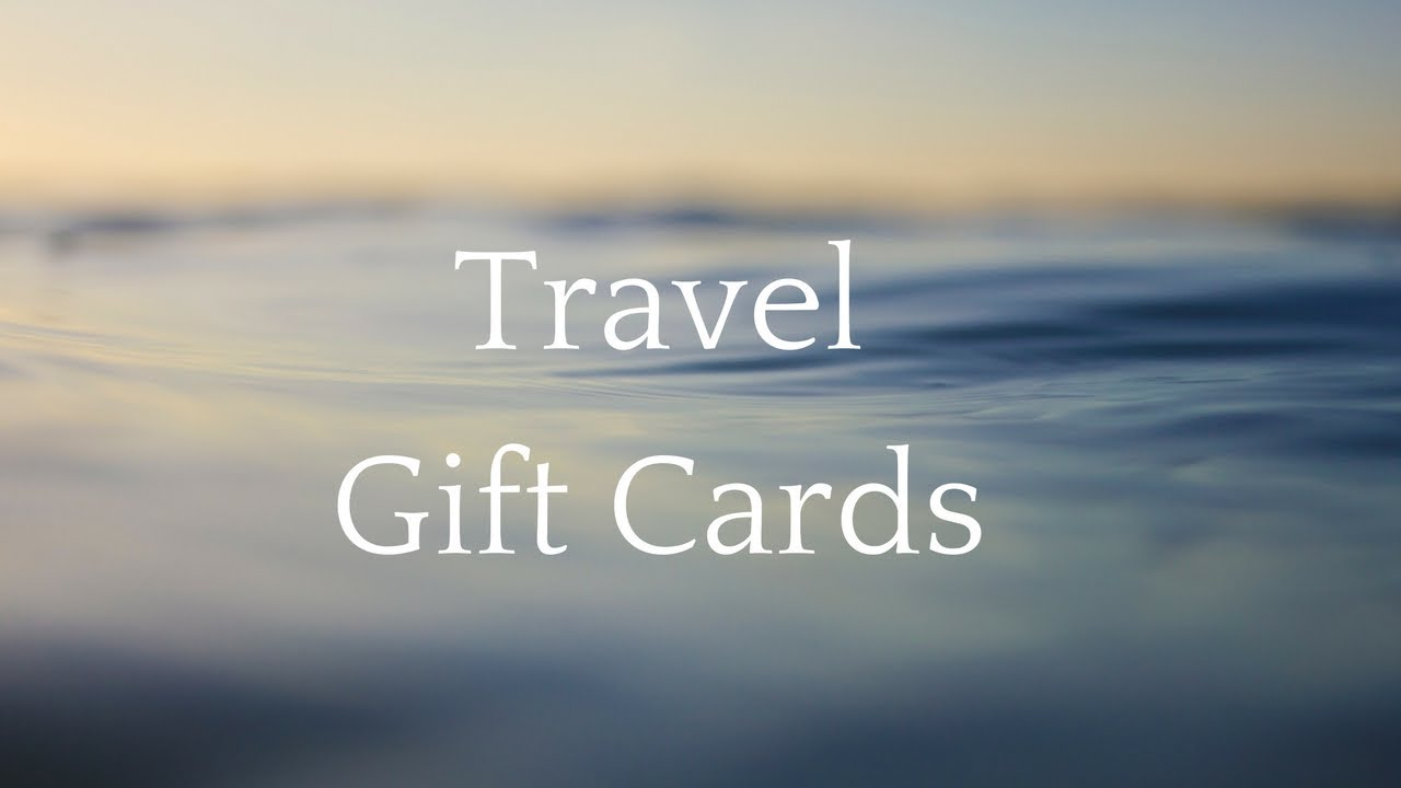 travel gift ideas travel gift cards - Travel Gift Cards