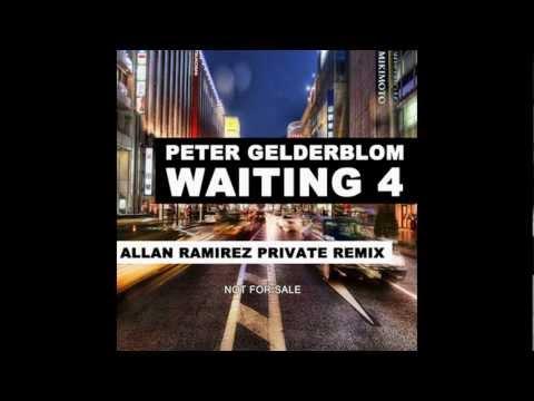 Peter Gelderblom - Waiting 4 (Allan Ramirez Private Remix).avi