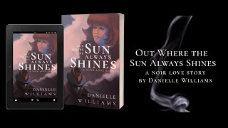 Out Where the Sun Always Shines: Official Book Trailer