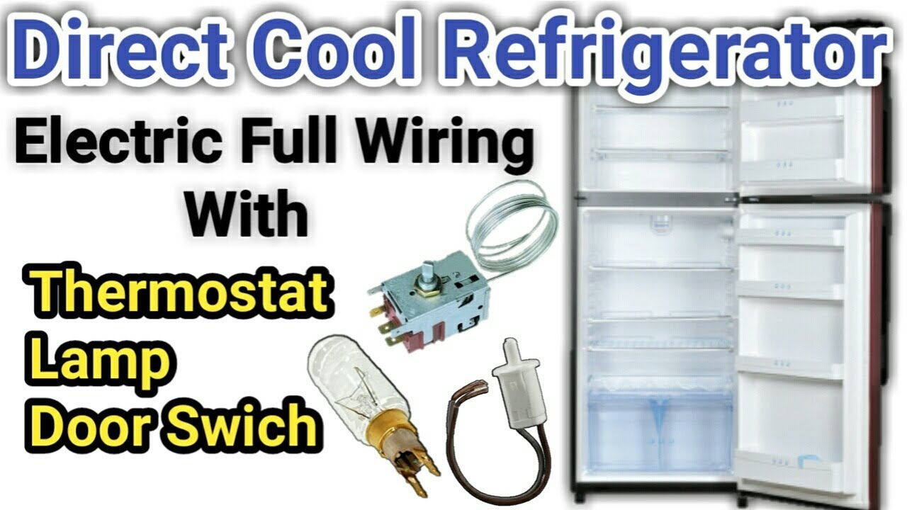 Refrigerator Thermostats Wiring Diagram Full Electric Thermostatdoor Switchlamp In Urdu Hindi