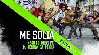 Baixar ME SOLTA - NEGO DO BOREL FT. DJ RENNAN DA PENHA - coreografia STREET J.A.M. - dance