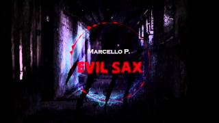 Electro House Halloween 2015 ♫♬♫♬ || Marcello P. - Evil Sax (Original Mix)