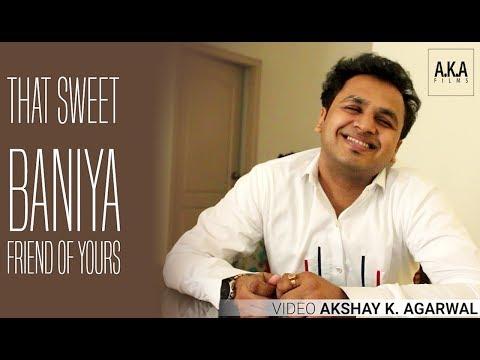That Baniya Friend | Watch Till End | Viral video on Baniya in 2017 | Akshay K. Agarwal