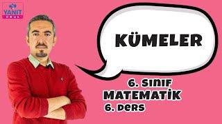 Kümeler | 6. Sınıf Matematik Konu Anlatımları #6mtmtk