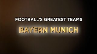 Football's Greatest Club Teams ● FC Bayern München