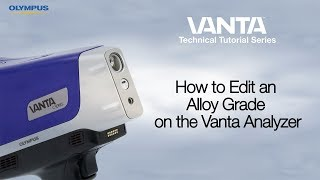 Vanta™ Technical Tutorial Series | How to Edit a Grade Library Specification for Vanta XRF Analyzers