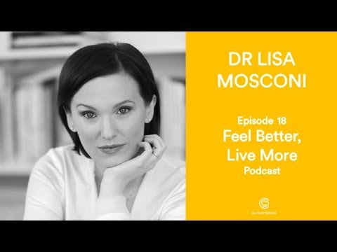 Feel Better, Live More podcast with Dr Lisa Mosconi