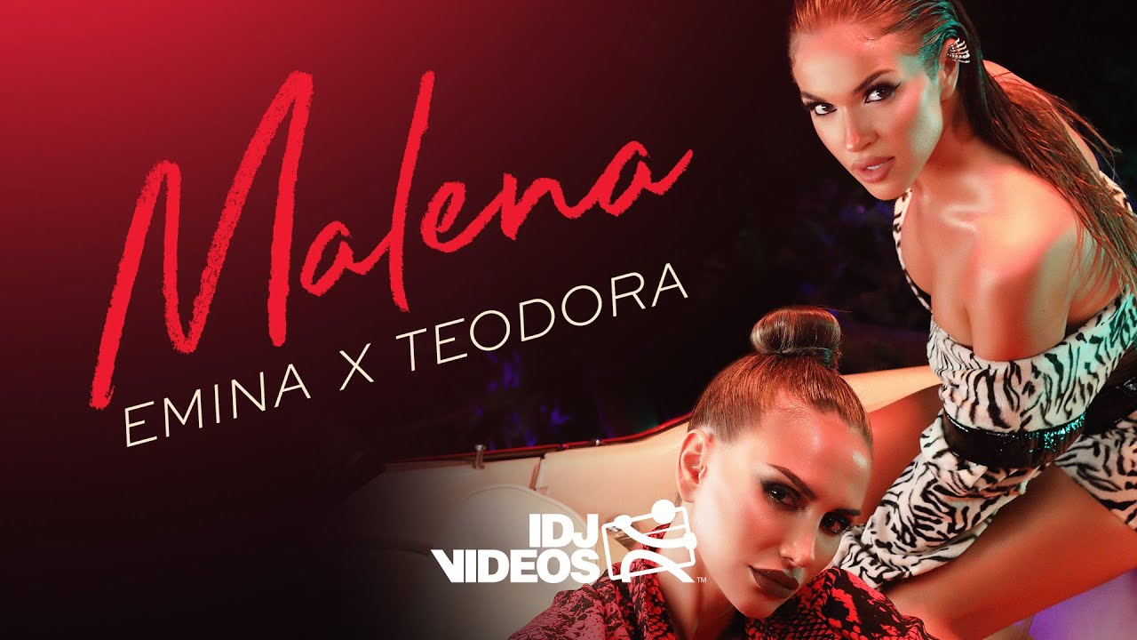 EMINA X TEODORA - MALENA (OFFICIAL VIDEO)