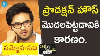 Sudheer Babu About His Ambition To Start Production House | #Sammohanam Team Interview |Oh Pra Show