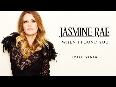 Jasmine Rae - When I Found You (Lyric Video)