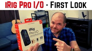 iRig Pro I/O Audio Interface for iOS/Mac/PC - First Look