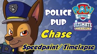 PAW Patrol 'Ultimate Rescue: Police Pups' - Chase (Speedpaint/ Timelapse)