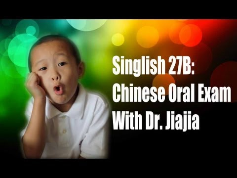 Singlish - 27 Part 2: Chinese Oral Exam With Dr. Jiajia