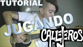 jugando callejeros tutorial guitarra intro arpegio rasgueo tab