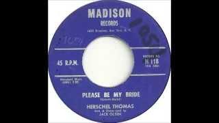 Herschel Thomas - Please Be My Bride - Madison 118 - (1959)