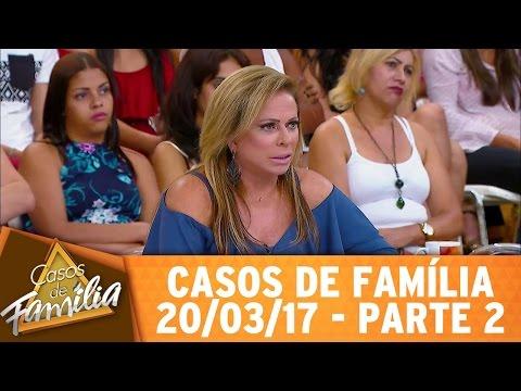 Casos De Família (20/03/17) - Meu Marido Abusa De Mim... - Parte 2