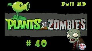 Pflanzen vs Zombies #40 - Das große Finale oder Singen kann er auch nicht