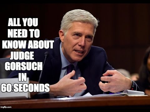 All You Need To Know About Judge Gorsuch In 60 SECONDS