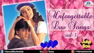Unforgettable Love Songs Vol.3 | Romantic Songs Audio Jukebox