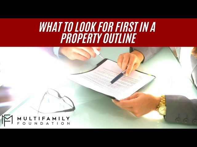 What to Look for First in a Property Outline