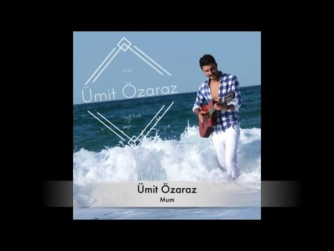 Ümit Özaraz - Mum - Official Audio