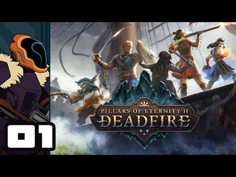 Let's Play Pillars of Eternity 2: Deadfire - PC Gameplay Part 1 - An Offer I Shouldn't Refuse...