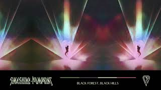 The Smashing Pumpkins - Black Forest, Black Hills (Official Audio)