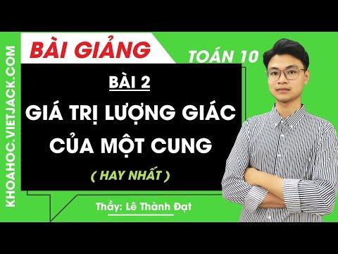 Giá trị lượng giác của một cung - Bài 2 - Toán học 10 - Thầy Lê Thành Đạt (HAY NHẤT)