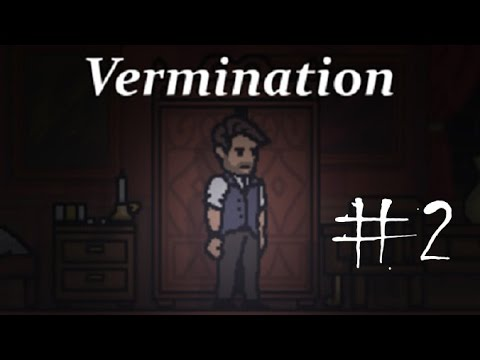 Vermination Part 2: It's all my fault!