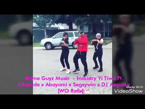 MP4 || Dance Making For Shyne Guyz Music   Industry Yi Tiwa Feat  Olamide x Abayomi x Segxywin & DJ Asquare