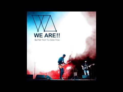 Клип WE ARE - better not to see you