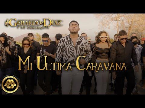 Gerardo Díaz y Su Gerarquía - Mi Última Caravana (Video Oficial)